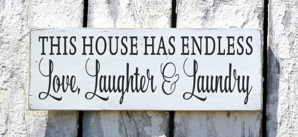 Laundry Room Decor, Rustic Hand Painted Laundry Room Sign Wall Art This House Has Endless Love Laughter Laundry Shabby Farmhouse Distressed - The Sign Shoppe - 1