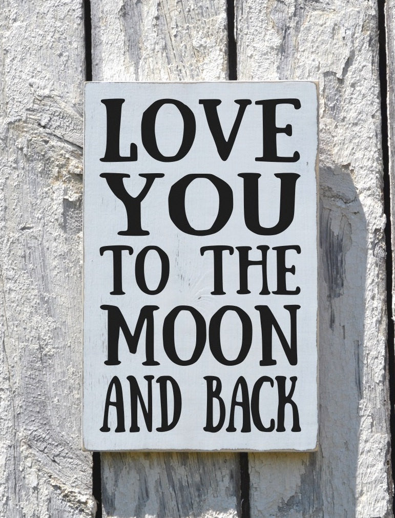 Nursery Wall Art Decor Family Home Wood Sign Painted Love You To The Moon And Back Plaque Kids Children Room Boys Girls Baby Gift Decor - The Sign Shoppe