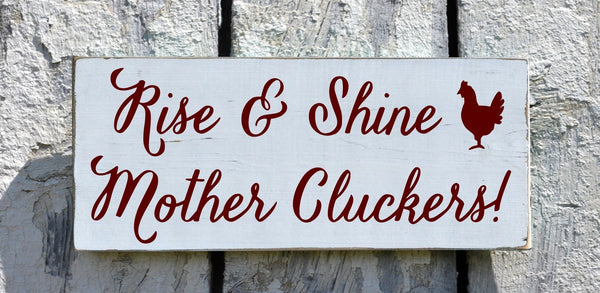 Farm House Decor Sign, Chicken Coop Rooster Cottage Room Wall Art Plaque, Rise Shine Mother Cluckers Farming Outdoor Kitchen Rustic Chic - The Sign Shoppe - 2