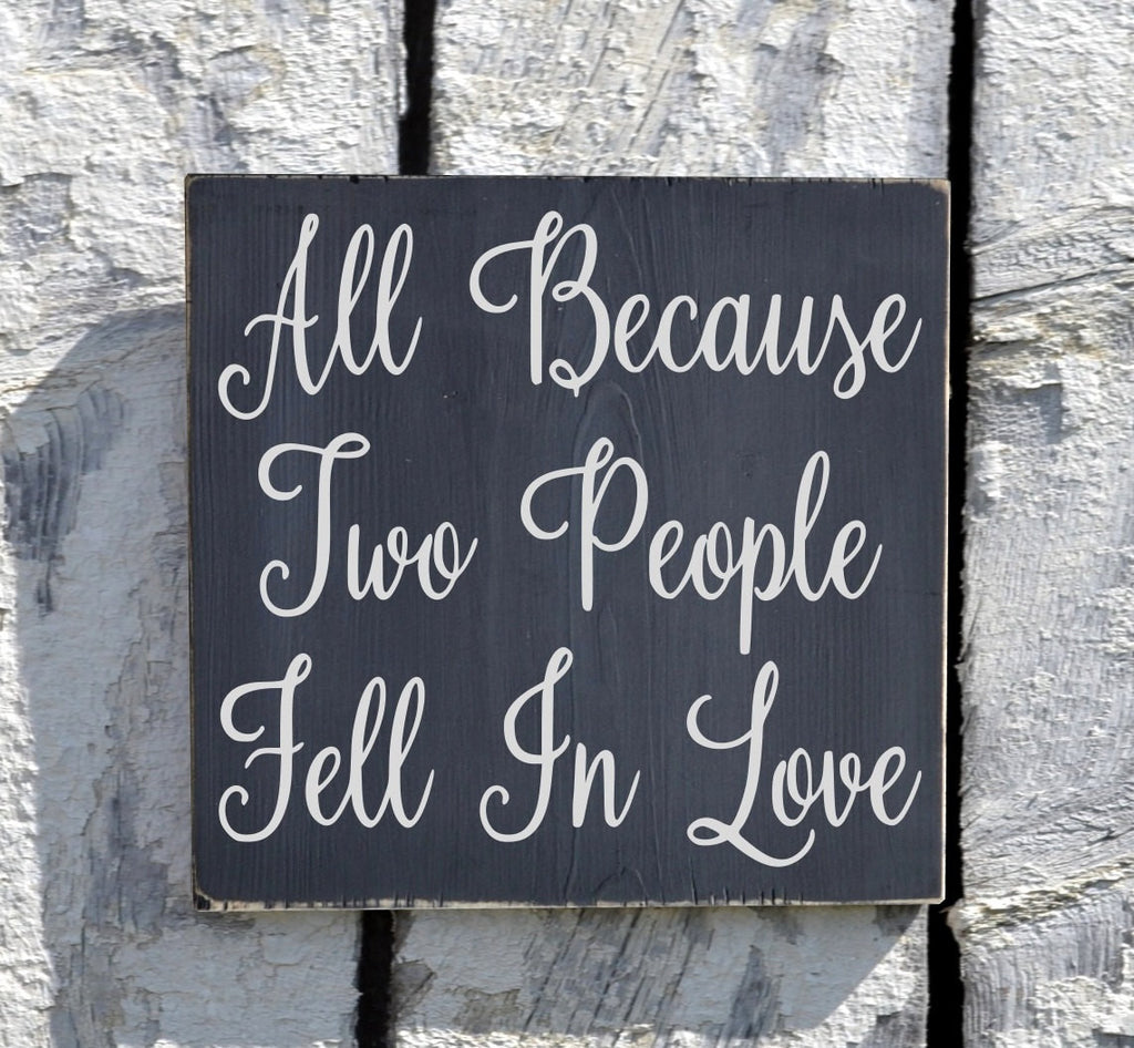 Rustic Wedding Sign Decor Chalkboard Inspired Painted All Because Two People Fell In Love Anniversary Gift Family Master Bedroom Wall Art - The Sign Shoppe