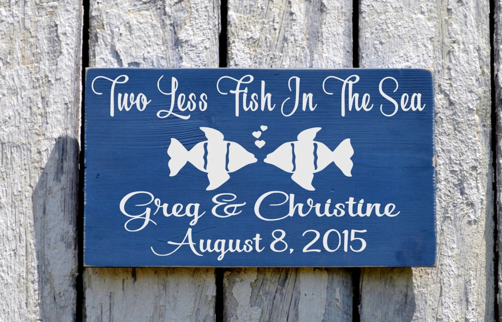 Beach Wedding Sign Two Less Fish In The Sea - The Sign Shoppe