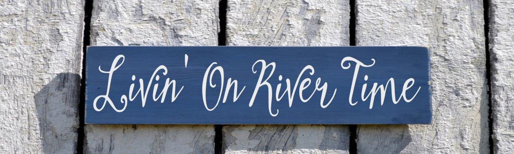River House Decor, River Sign, Hand Painted Living On River Time Quote Custom Wood Plaque Porch Cabin Cottage Wall Hanging Outdoor - The Sign Shoppe