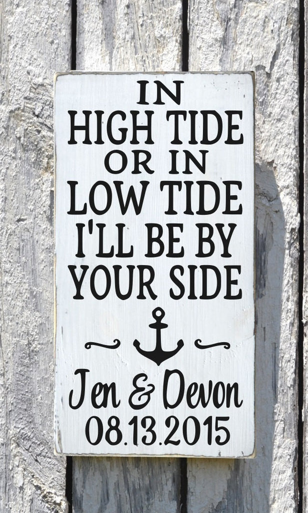 In High Tide Or Low Tide Wedding Sign Personalized Beach Wedding Anchor Nautical Decor Coastal Plaque Anniversary Gift Bedroom Wall Art - The Sign Shoppe