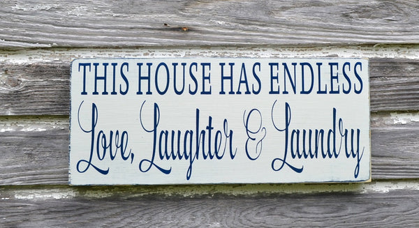 Laundry Room Decor, Rustic Hand Painted Laundry Room Sign Wall Art This House Has Endless Love Laughter Laundry Shabby Farmhouse Distressed - The Sign Shoppe - 3