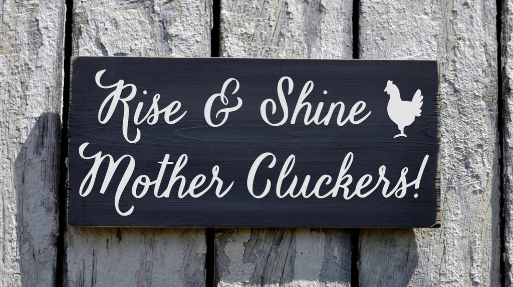 Farm House Decor Sign, Chicken Coop Rooster Cottage Room Wall Art Plaque, Rise Shine Mother Cluckers Farming Outdoor Kitchen Rustic Chic - The Sign Shoppe - 1