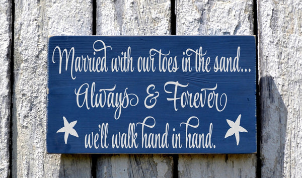 Rustic Wedding Sign - 18x12 - Custom Colors - Beach Wedding Signs - Personalized Gift Toes In Sand Always & Forever Hand In Hand Sandy Toes - The Sign Shoppe - 2