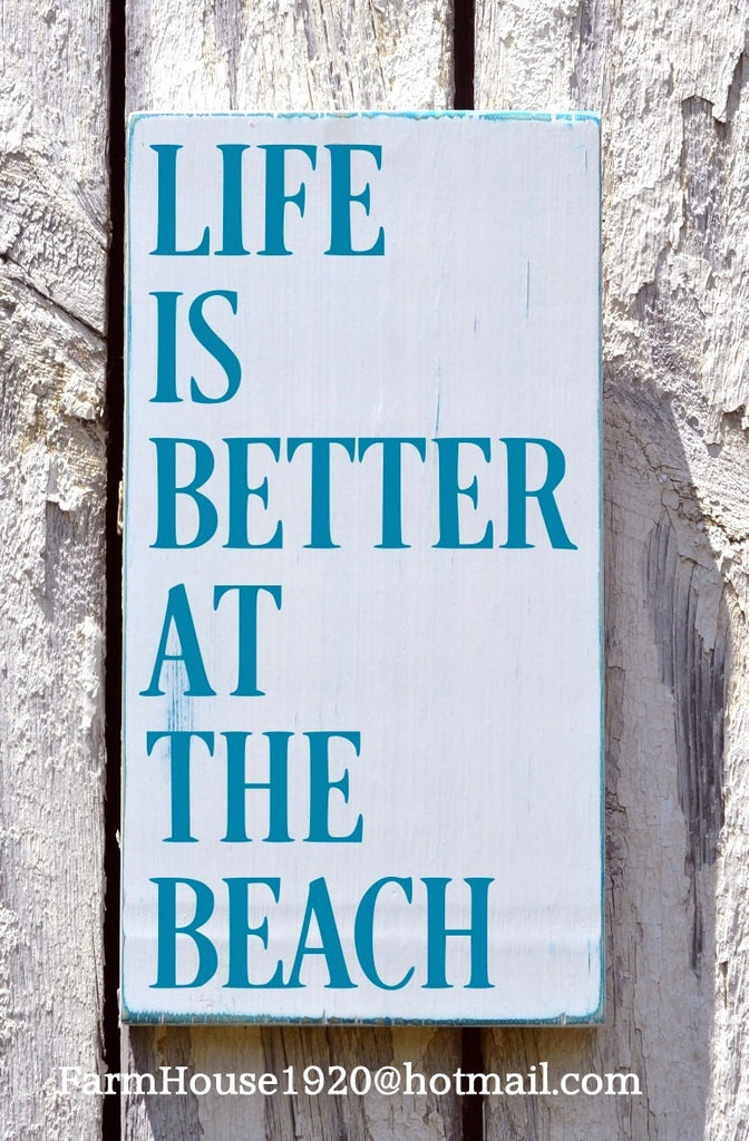 Life Is Better At The Beach, Beach Decor - The Sign Shoppe - 1