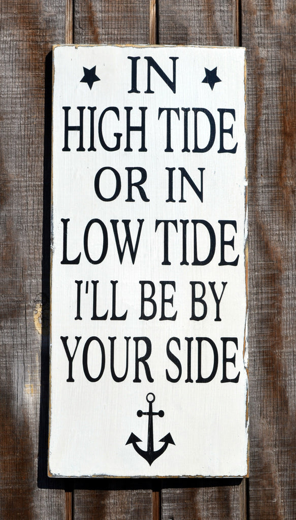 Beach Wedding Gift, In High Tide or Low Tide, Large Beach Sign, Nautical Nursery Decor