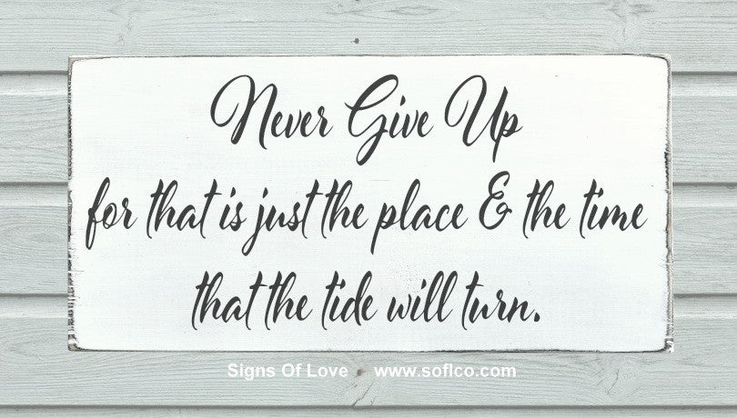 Never Give Up The Tide Will Turn Change Inspirational Rustic Wood Handmade Beach Nautical Quote Sign