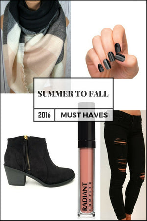 Summer to Fall: Must Have Trends