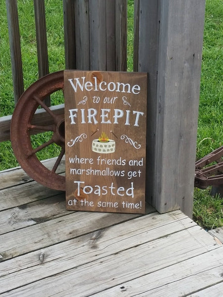 Welcome to Our Firepit - Wooden Family Sign - Friends and Marshmallows Get Toasted - Gift for Family - Campfire Sign - Stained Wall Decor