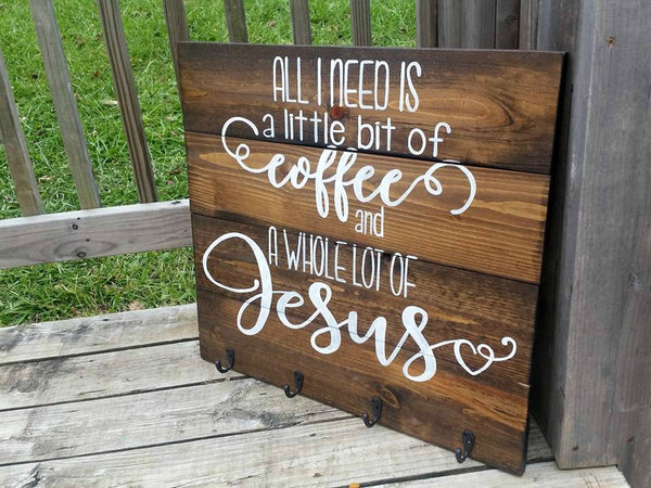 Coffee Sign - Coffee Mug Holder - Coffee Sign With Hooks - All I Need Today Is A Little Bit of Coffee and a Whole Lot of Jesus - Coffee Bar