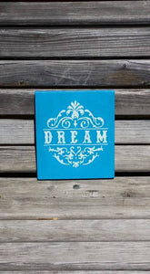 Dream Hand Painted Wooden Sign - Teens Room Wall Decor - Little Girls Room - Inspiration Quote - Wood Wall Hanging Decoration
