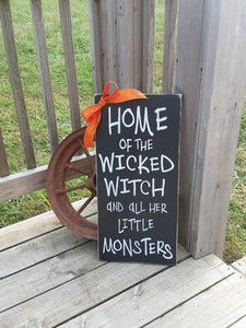 Wooden Halloween Sign - Home of the Wicked Witch and all Her Little Monsters - Rustic Witch Sign - Halloween Decor - Wood Decor