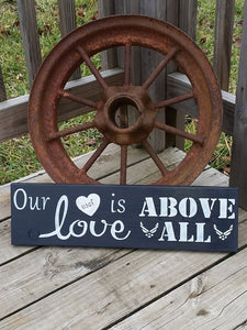Air Force Sign   Our Love Is Above All   Wooden Military Sign   Wood Sign