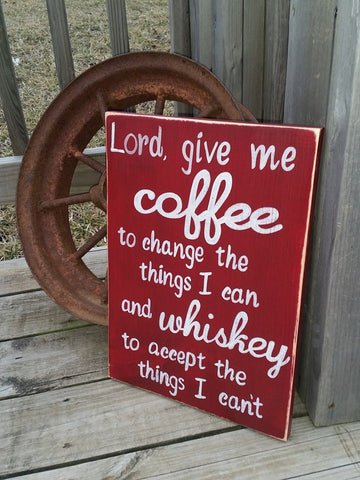 Wooden Coffee Sign - Lord Give Me Coffee To Change the Things I Can Whiskey to Accept the Things I Can't - Wood Wall Decor - Kitchen Signs