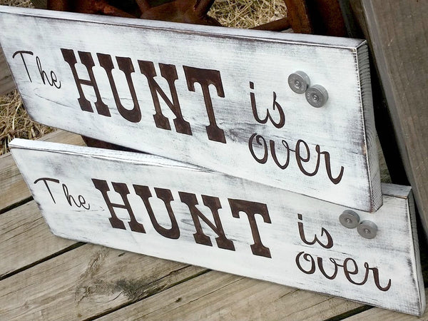 The Hunt is Over Wooden Sign - Wedding Photo Prop - Engagement Sign - Wood Hunting Sign - Shotgun Shells - Personalized Wedding Decor