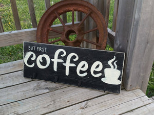 Coffee Sign - Coffee Bar Decor - Coffee Mug Holder - Distressed Kitchen Decor - Coffee Wall Art - But First Coffee Sign With Hooks