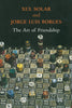 Xul Solar & Jorge Luis Borges The Art of Friendship