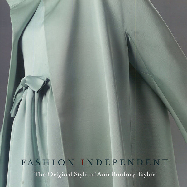 Fashion Independent The Original Style of Ann Bonfoey Taylor