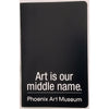 Art Is Our Middle Name Notebook