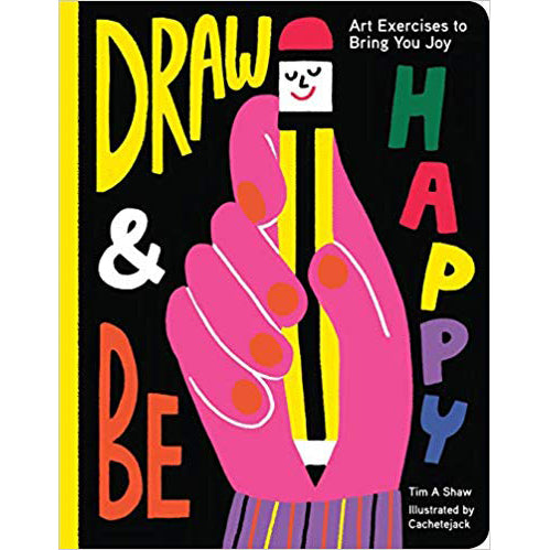 Draw & Be Happy: Art Exercises To Bring You Joy