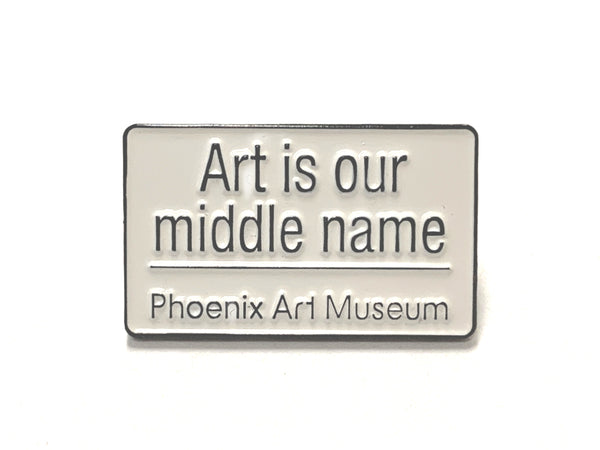 Art is Our Middle Name Enamel Pin