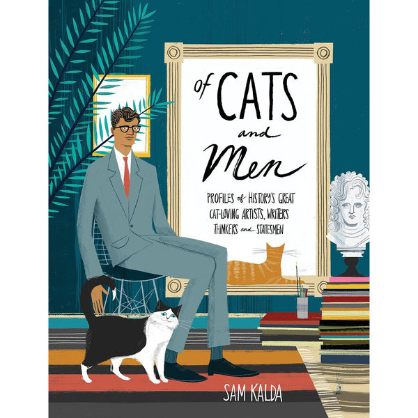 Of Cats And Men: Profiles Of History's Great Cat-Loving Artists, Writers, Thinkers And Statemen
