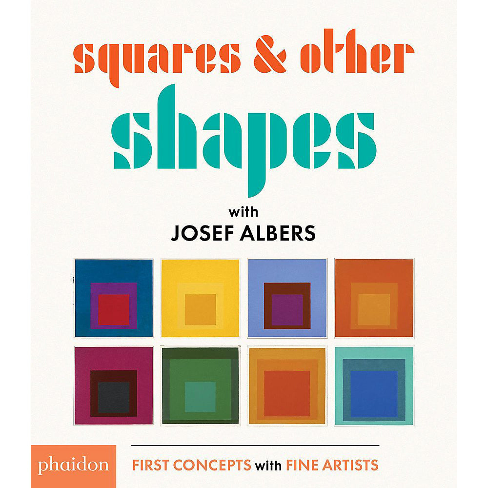 Squares & Other Shapes with Josef Albers - Board Book