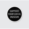 Support Your Local Museum Enamel Pin