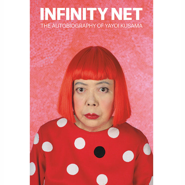 Infinity Net- The Autobiography of Yayoi Kusama