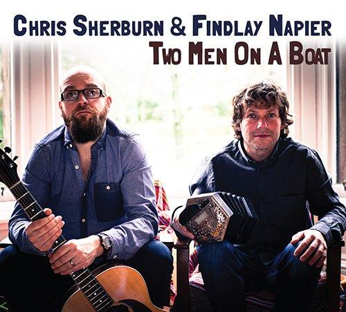 Chris Sherburn & Findlay Napier - Two Men on a Boat - Braw Wee Emporium