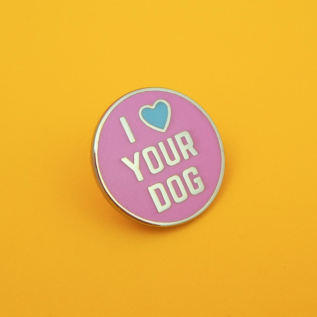 'I Love Your Dog' enamel pin - Hand Over Your Fairy Cakes Braw Wee Emporium