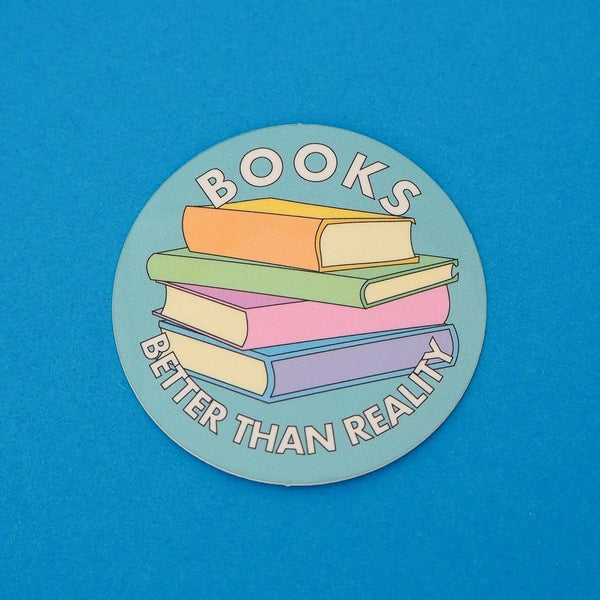 Books are better than reality Sticker - Hand Over Your Fairy Cakes Braw Wee Emporium