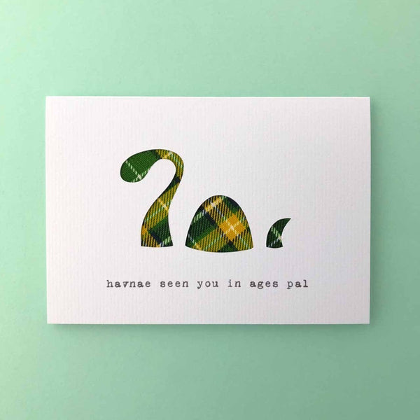 Havnae Seen You In Ages, Pal Handmade Greeting Card - Hiya Pal - Braw Wee Emporium Braw Wee Emporium