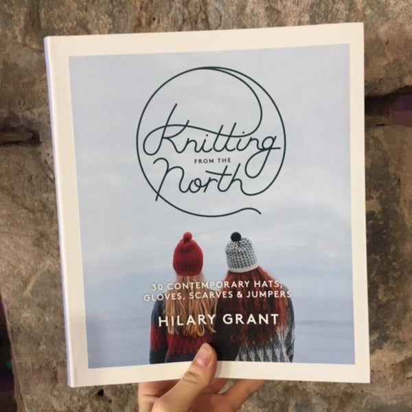 Knitting from the North Book - Hilary Grant - Braw Wee Emporium