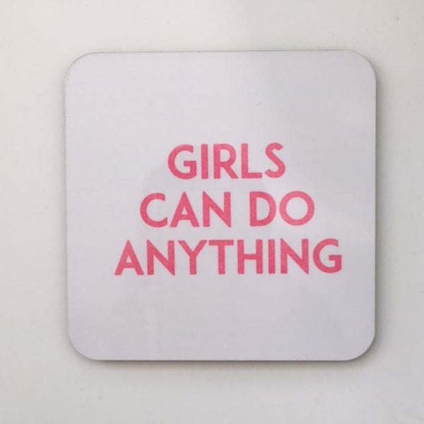 Girls Can Do Anything Coaster - Steamboats Design Braw Wee Emporium
