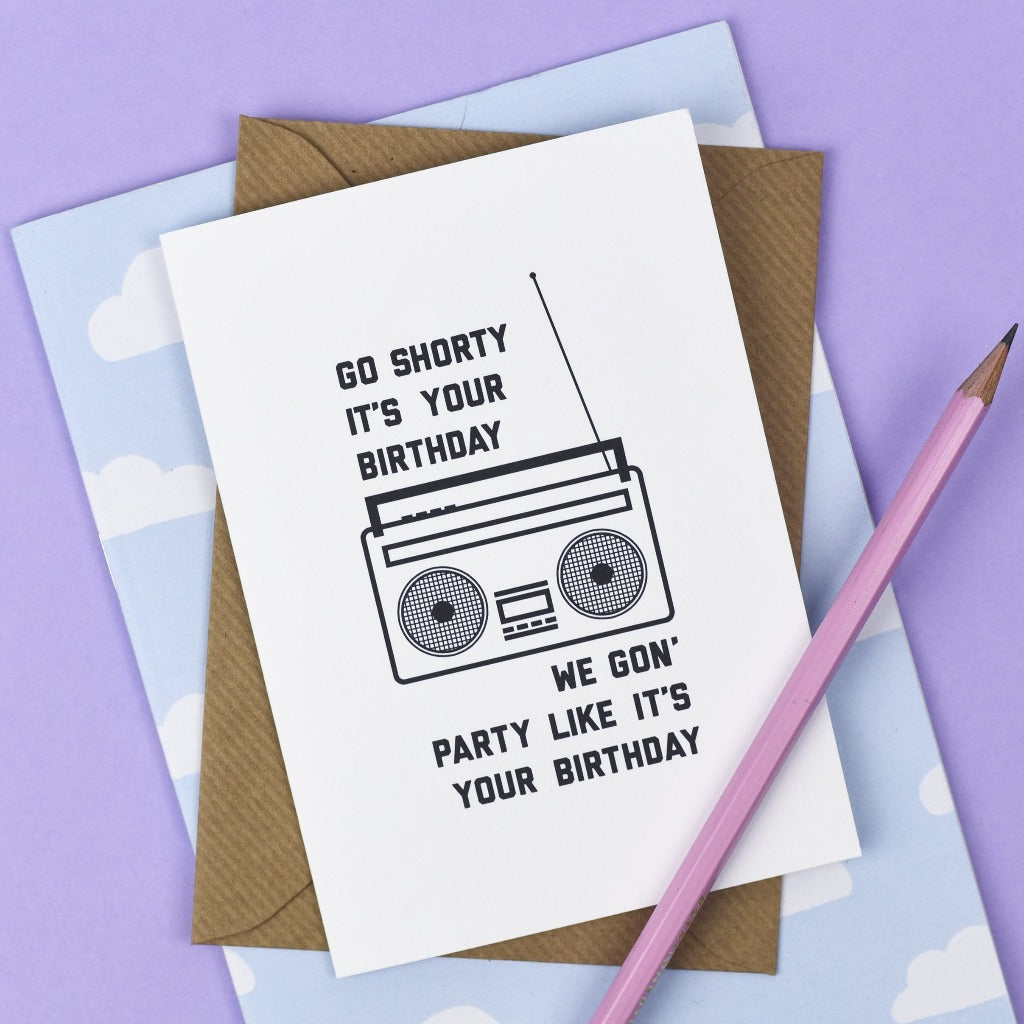 'Go Shorty It's Your Birthday' Card - Kate & The Ink - Braw Wee Emporium