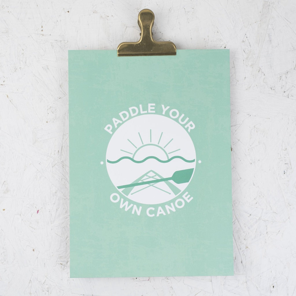 'Paddle Your Own Canoe' Print - Kate & The Ink - Braw Wee Emporium