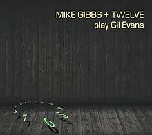 Mike Gibbs & Twelve Play Gil Evans - Braw Wee Emporium