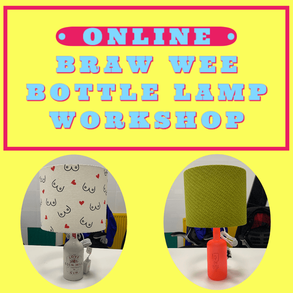 Online Braw Wee Bottle Lamp/ Lampshade Making Workshop Braw Wee Emporium