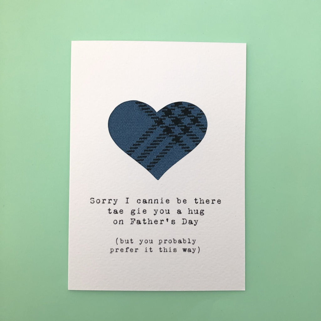 Sorry I Cannie Be There Father's Day Greeting Card - Hiya Pal - Braw Wee Emporium - Braw Wee Emporium