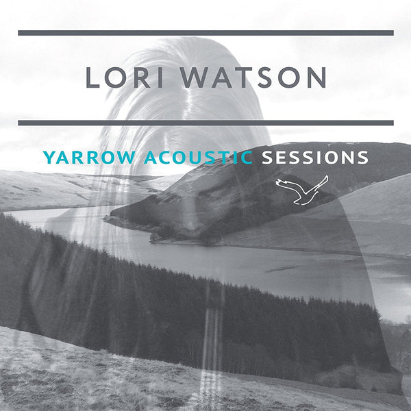 The Yarrow Sessions by Lori Watson - Braw Wee Emporium