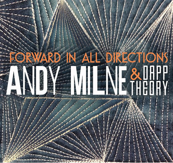 Andy Milne & Dapp Theory - Forward in All Directions - Braw Wee Emporium