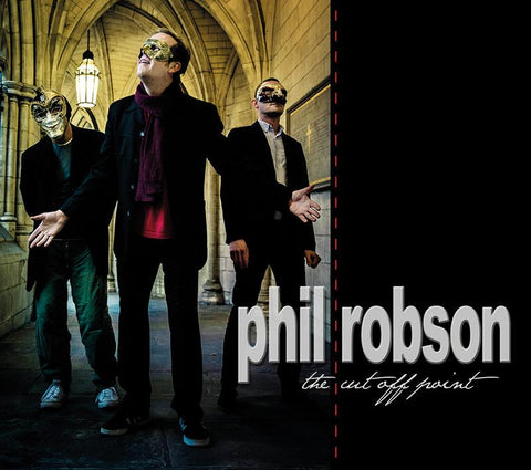 Phil Robson - The Cut Off Point