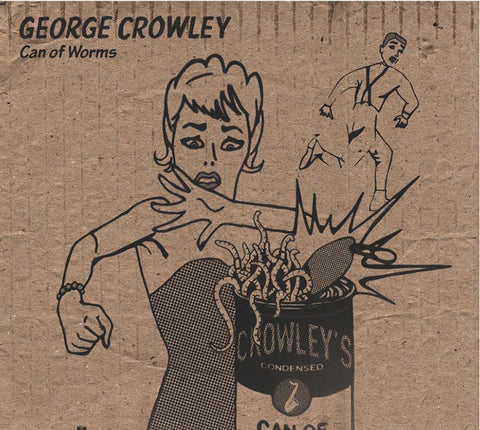 George Crowley - Can of Worms
