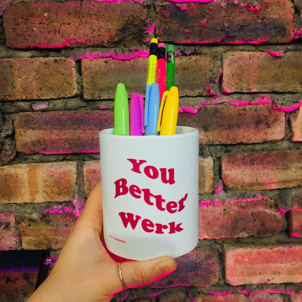 You Better Werk Pencil Holder - Braw Wee Emporium Braw Wee Emporium