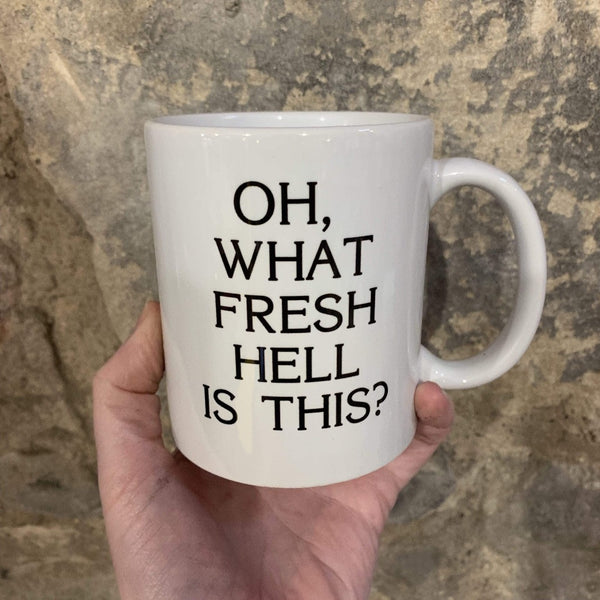 Oh, What Fresh Hell is this? Mug - Braw Wee Emporium Braw Wee Emporium