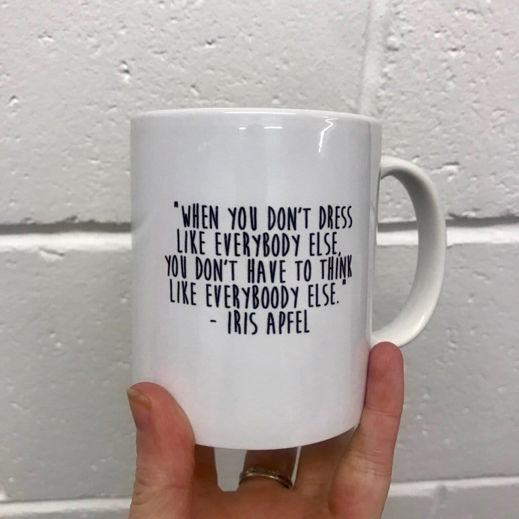 "Iris Apfel ""When You Don't Dress Like Everybody Else.."" Mug - Steamboats Design Braw Wee Emporium"