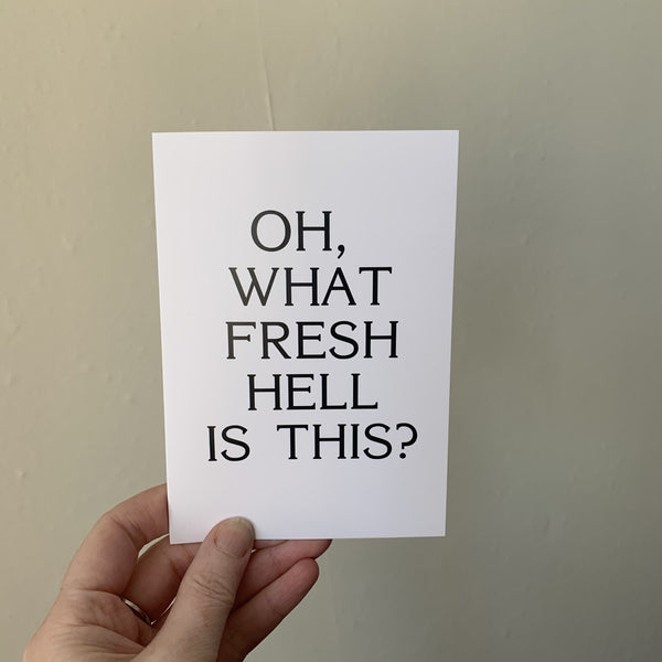 What Fresh Hell Greetings Card - Braw Wee Emporium - Braw Wee Emporium